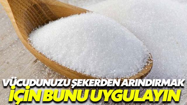 Vücudu şekerden arındırmanın yolu 'detoks'