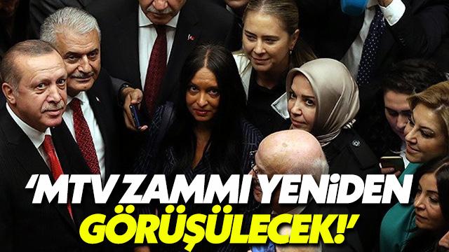 Erdoğan: MTV zammı yeniden görüşülecek