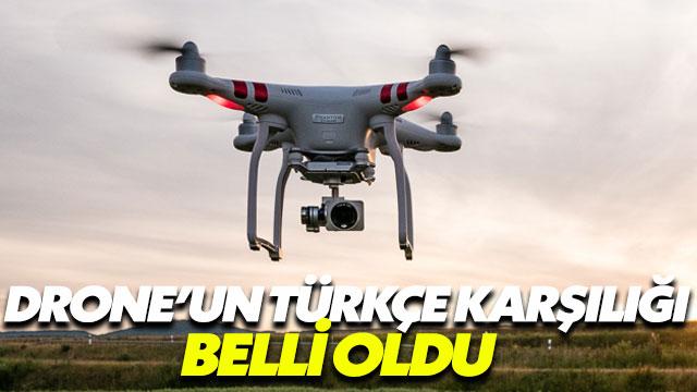 TDK, 'Drone'un Türkçe karşılığını açıkladı