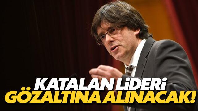 Katalan Lideri Gözaltına alınacak