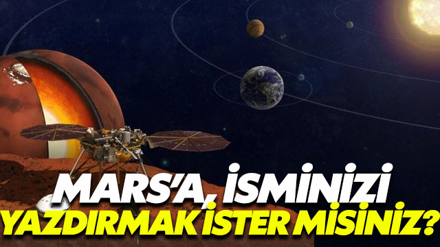 Mars'a isminizi göndermeye ne dersiniz?