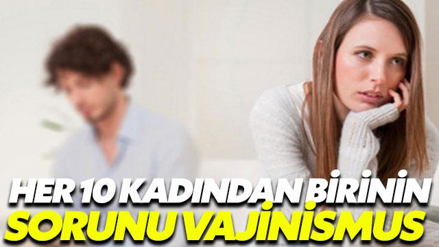 Vajinismus her 10 kadından birinin sorunu!