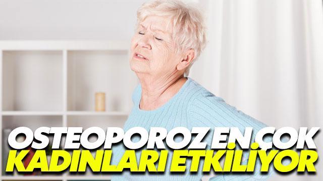 Osteoporoz daha çok kadınları tehdit ediyor