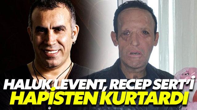 Haluk Levent, Recep Sert'i hapisten kurtardı