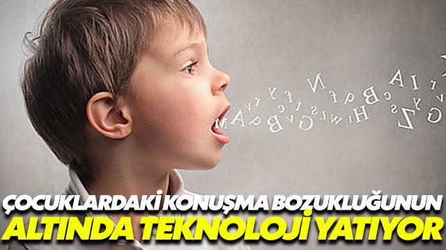 Çocuklardaki konuşma problemlerinin altında teknoloji bağımlılığı yatıyor
