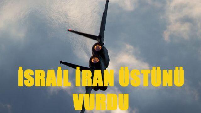 İsrail, İran Askeri Üstüne Saldırdı!