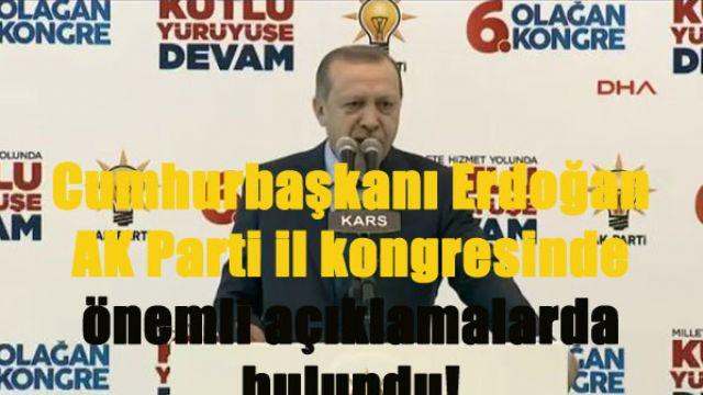 Cumhurbaşkanı Erdoğan AK Parti il kongresinde önemli açıklamalarda bulundu!