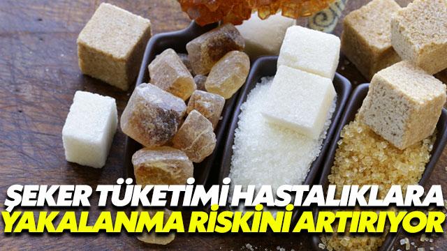 Şeker tükettikçe hastalıklarla karşılaşma ihtimalimiz artıyor