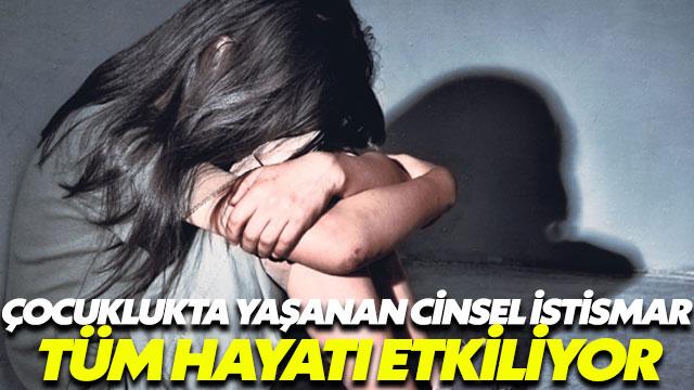 Çocuklukta yaşanan cinsel istismar vakaları tüm hayatı etkiliyor