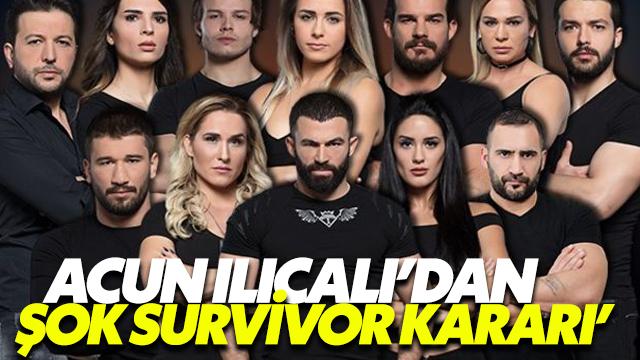 Acun Ilıcalı'dan şok Survivor kararı!