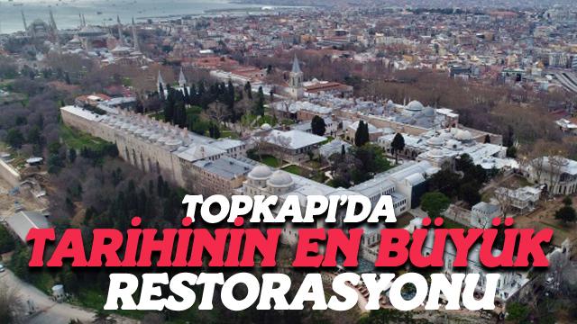 Topkapı'da Tarihinin En Büyük Restorasyonu