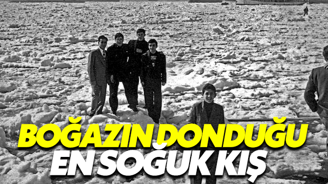 İstanbul'da Boğazın Donduğu En Soğuk Kış Ne Zaman Yaşandı?