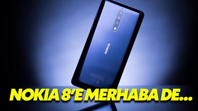 Nokia 8'e Merhaba De!
