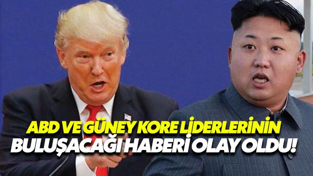 ABD Ve Güney Kore Liderlerinin Buluşacağı Haberi Olay Oldu!