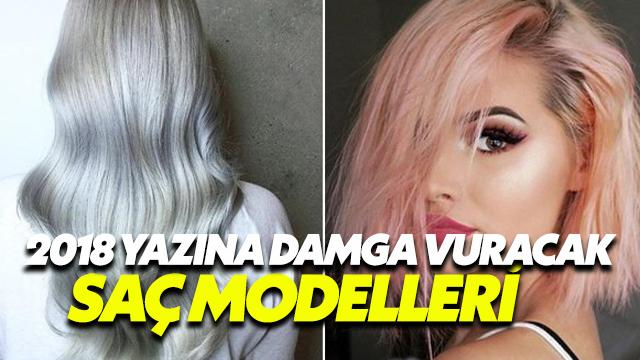 2018 Yazına Damga Vuracak Saç Modelleri