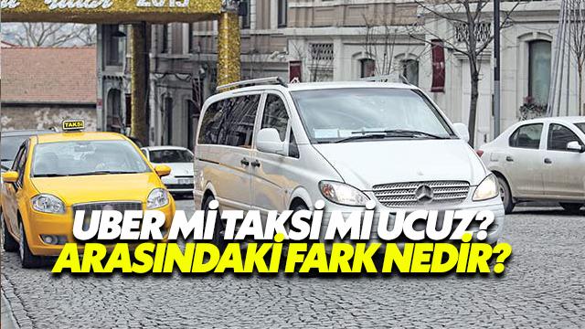 Uber mi Taksi mi Ucuz? Arasındaki Farklar Nelerdir?