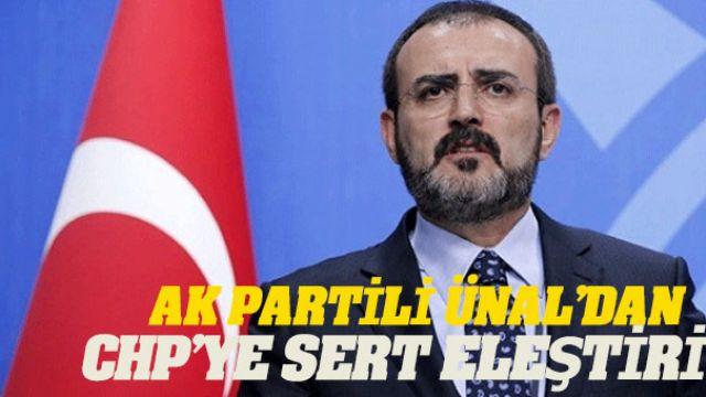 AK Partili Ünal'dan  CHP'ye Sert Eleştiri