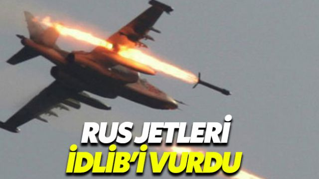 Rus ve Suriye güçleri İdlib'i vurdu