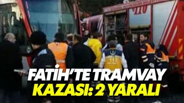 Fatih'te tramvay kazası 2 turist yaralandı