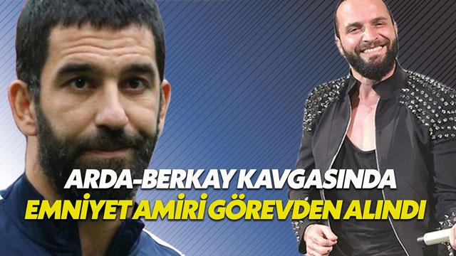 Arda Turan-Berkay kavgasıyla ilgili şok detay gün yüzüne çıktı