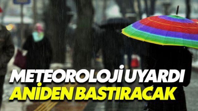 Meteoroloji'den İstanbullular'a kötü haber sağanak geliyor