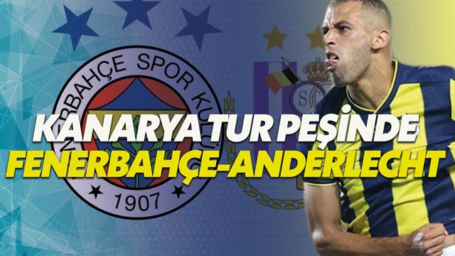 Fenerbahçe-Anderlecht maçı saat kaçta hangi kanalda canlı yayınlanacak?