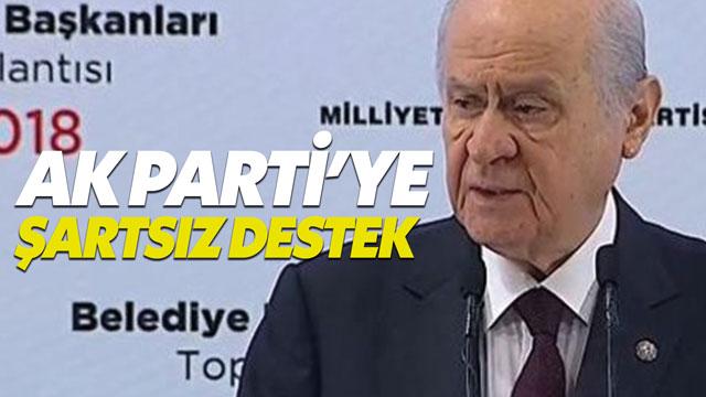Bahçeli'den AK Parti'nin adaylarına şartsız destek