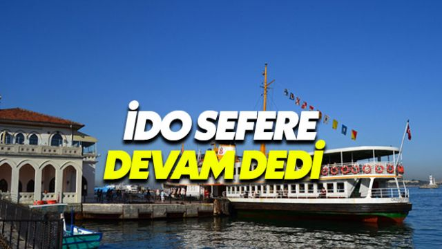 İDO (İstanbul Deniz Otobüsleri) iç hat seferlerine devam kararı aldı