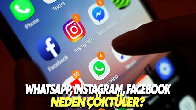 Instagram, WhatsApp ve Facebook dün neden çöktü?
