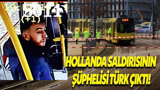 Hollanda saldırısını yapan kişi Türk çıktı...