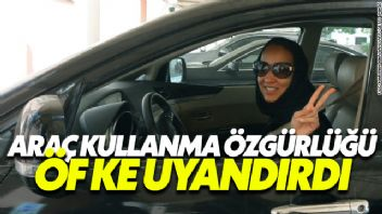 Suudi'li kadınlara araç kullanma özgürlüğü, öfke uyandırdı!..