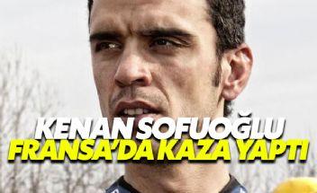 Kenan Sofuoğlu Fransa'da kaza yaptı
