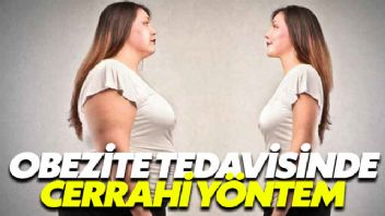Obezite cerrahisinde hangi yöntemler uygulanıyor?