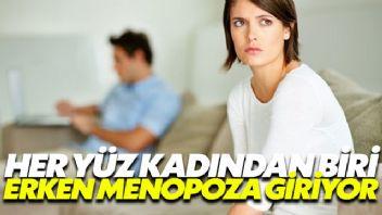 Her yüz kadından biri erken menopozla karşı karşıya