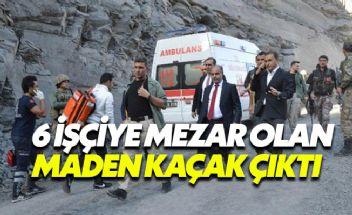 Şırnak'ta 6 işçiye mezar olan kömür ocağı kaçak çıktı