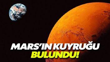 Mars'ın kuyruğu bulundu