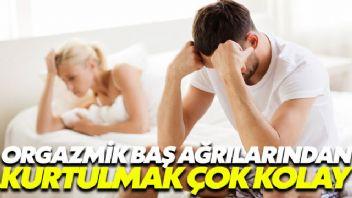 Orgazmik baş ağrılarından kurtulmak çok kolay