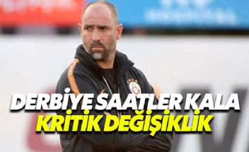 Galatasaray'da derbi öncesi flaş değişiklik