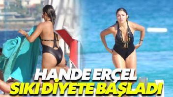 Hande Erçel, sıkı bir diyete başladı