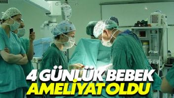 4 günlük bebek ameliyat edildi