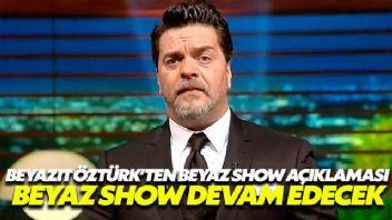 Beyazıt Öztürk'te Beyaz Show açıklaması