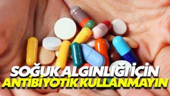 Soğuk algınlığıyla mücadelede antibiyotikten vazgeçin