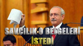 Savcılık CHP Genel Başkanı Kemal Kılıçdaroğlu'ndan Belgeleri İstedi