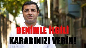 Demirtaş'tan HDP'ye Çağrı Benimle İlgili Kararınızı Verin!
