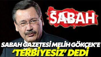 Sabah Gazetesi Melih Gökçek'i yerden yere vurdu
