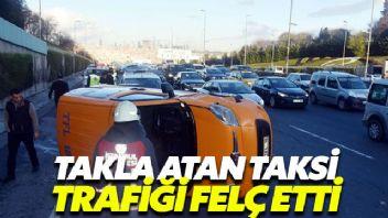 Takla atan taksi trafiği felç etti