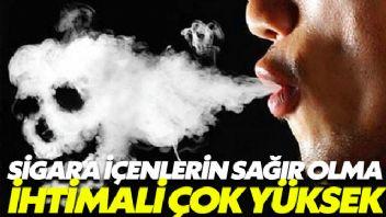Sigara içenlerin sağır olma ihtimali çok yüksek