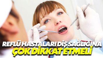 Reflü hastaları diş sağlıklarına daha çok dikkat etmeli