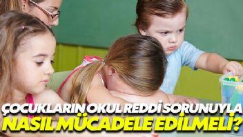 Çocukların okul reddi sorunuyla nasıl mücadele edilmeli?