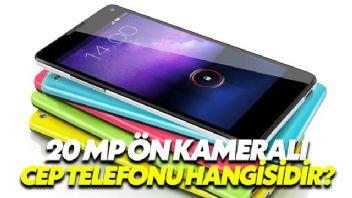 20 Mp Ön Kameralı Cep Telefonu Hangisidir?